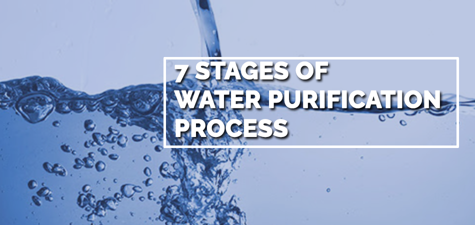 7 Stages of Water Purification Process