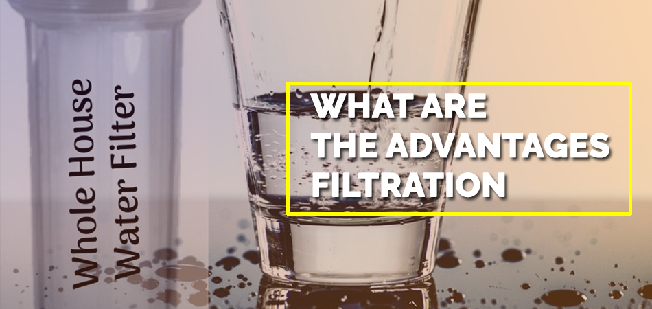 What Are the Advantages Filtration